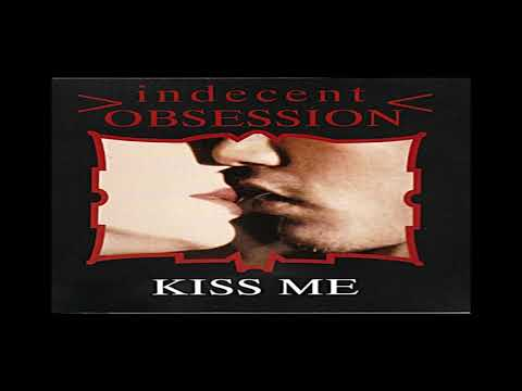 Indecent Obsession - Kiss Me (Extended Mix) (1992)