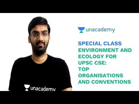 Special Class - Top Organisations and Conventions related to Environment for UPSC - Chetan Gaurav