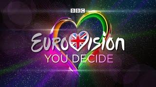Eurovision 2017 United Kingdom (You Decide) - My Top 6