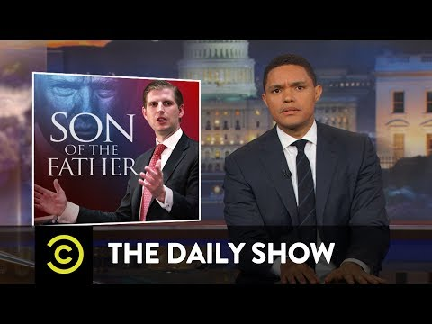 Thumbnail: Why Is Eric Trump Like This?: The Daily Show