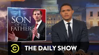Why Is Eric Trump Like This?: The Daily Show thumbnail