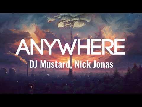 DJ Mustard, Nick Jonas - Anywhere (Lyrics/Lyrics Video)