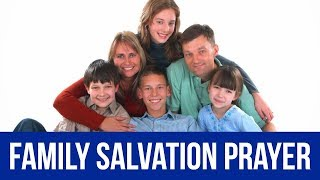 Prayer for Family Salvation (To Save my Family) ✅