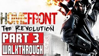Homefront The Revolution Gameplay Walkthrough Part 3 1080p PS4 No Commentary