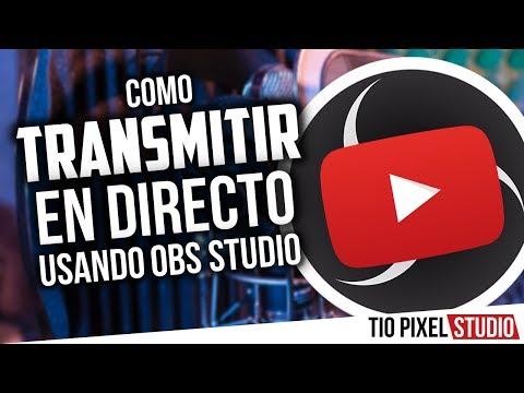 COMO TRANSMITIR EN DIRECTO EN YOUTUBE USANDO OBS STUDIO MUY FACIL Y RAPIDO  2018