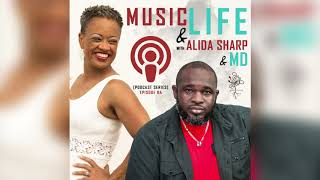 Music & Life with Alida Sharp & MD | Podcast Ep #04 | Louis Wade Jr & D-Revelation [Part 2]