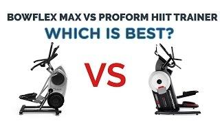 Bowflex Max vs Proform HIIT Trainer - Which is Best For You?