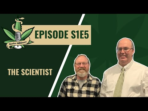 Reefer MEDness S1E5 The Scientist