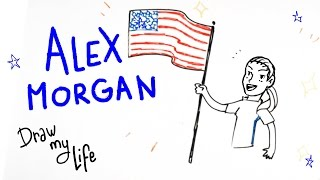ALEX MORGAN - Draw My Life