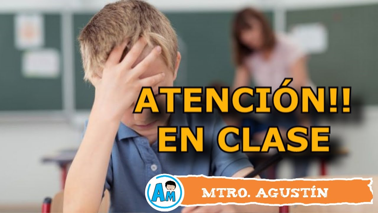 ¿Cómo hacer que un niño ponga atención en clase?