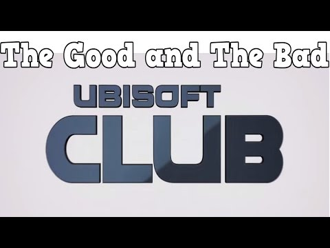 Ubisoft Club, The Good And The Bad