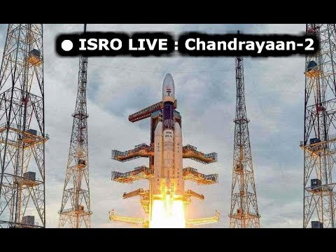 🔴 ISRO LIVE : Chandrayaan-2  |  GSLV MK-III Mission Launch from SDSC, SHAR, Shriharikota