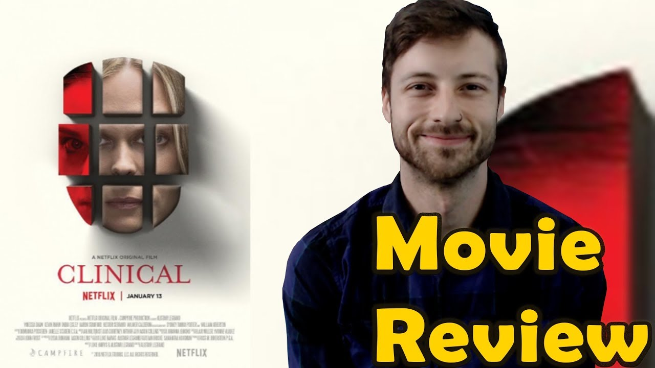 Clinical (2017) - Netflix Movie Review (Non-Spoiler) - YouTube