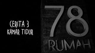 Cerita-3 Kamar Tidur Demian & Sara   Ghost Horror Story   Rumah 78