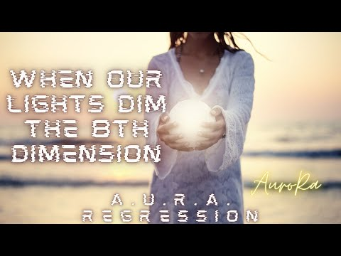 AURA Regression / Life In The 8th Dimension / When Our Light Dims