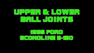 step video 1995 Ford Econoline E150 - Upper And Lower Ball Joints