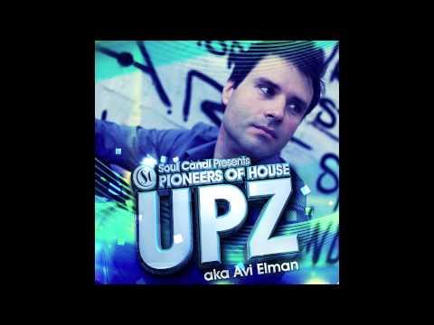 Pioneers of House: UPZ aka Avi Elman (Soul Candi), Album Teaser