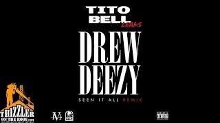Drew Deezy - Seen It All Remix [Thizzler.com]