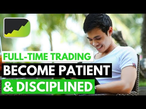 3 Steps On How To Be Patient And Disciplined In Forex Trading