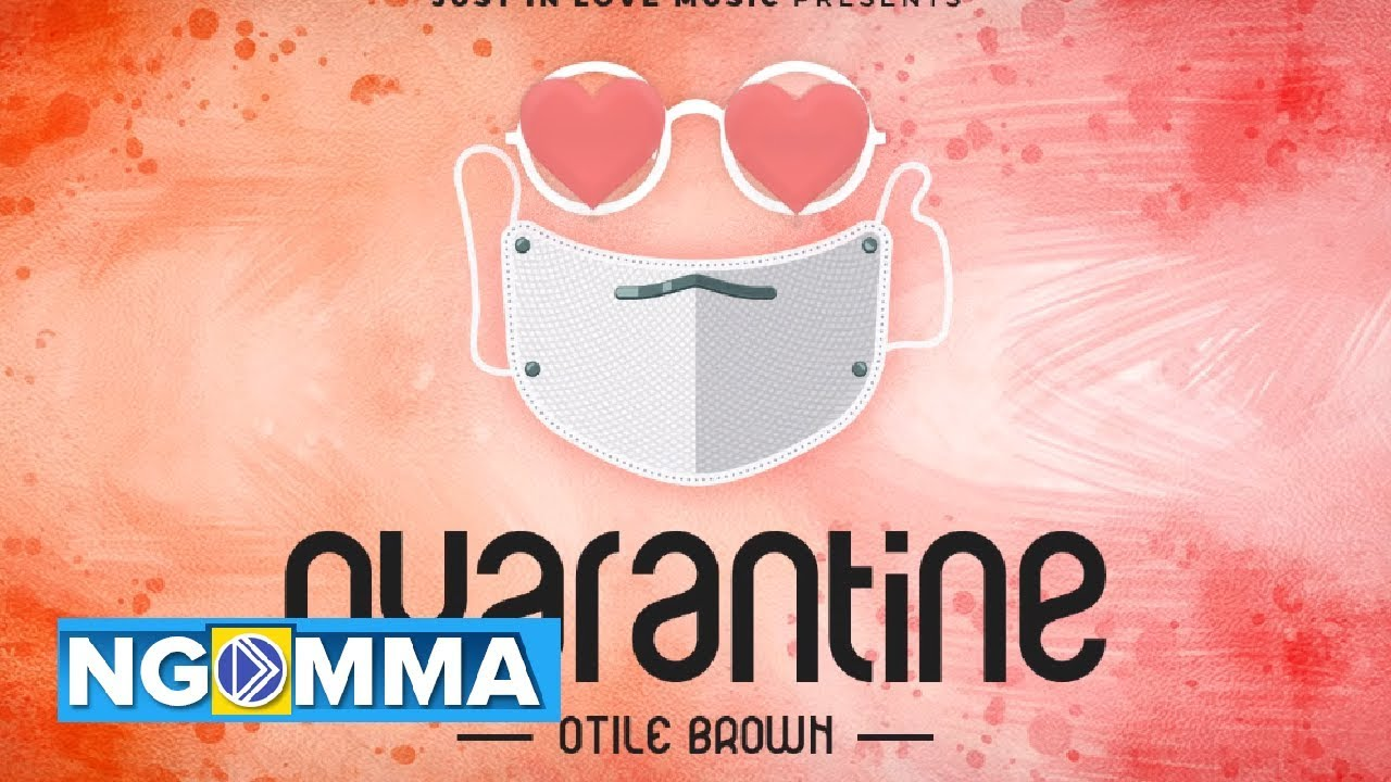 Quarantine – Otile Brown ( Official Audio) sms skiza 7301371 to 811
