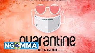 Quarantine - Otile Brown ( Official Audio)