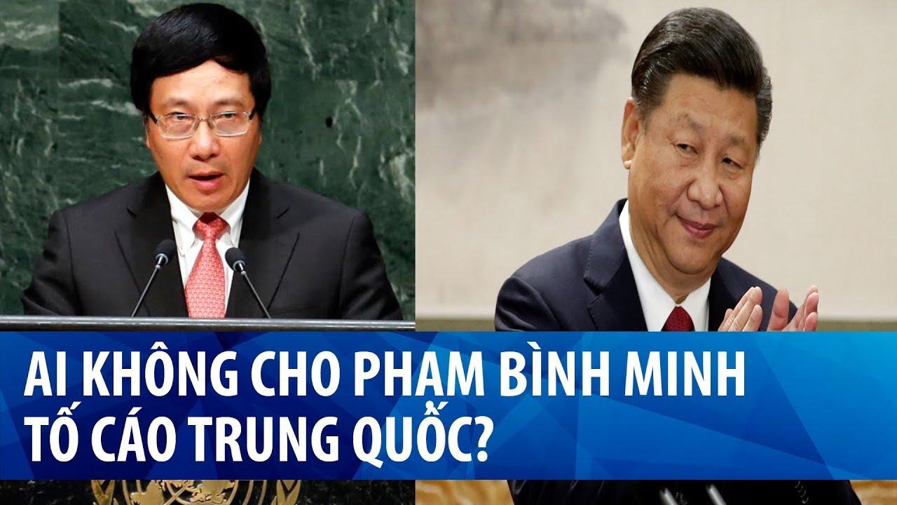 Ai không cho Phạm Bình Minh tố cáo Trung Quốc trước Liên Hiệp Quốc?