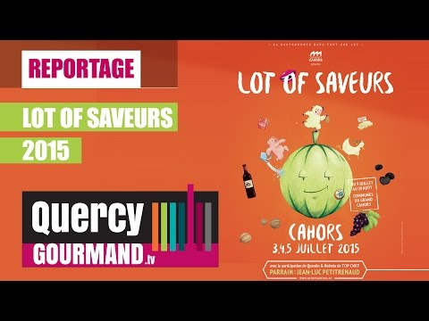 LOT OF SAVEURS 2015 – quercygourmand.tv