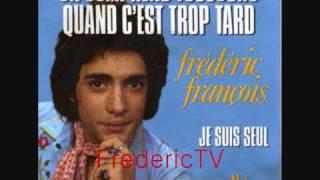FREDERIC FRANCOIS   ??ON COMPREND TOUJOURS QUAND C'EST TROP TARD??