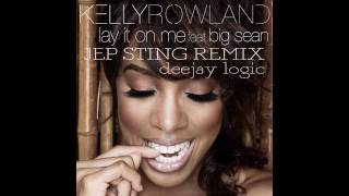 Kelly Rowland Ft. Big Sean - Lay It On Me (JEP STING REMIX)