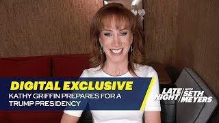 Kathy Griffin Prepares for a Trump Presidency