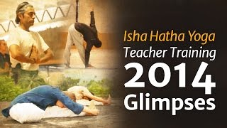 Isha Hatha Yoga Teacher Training 2014 Glimpses