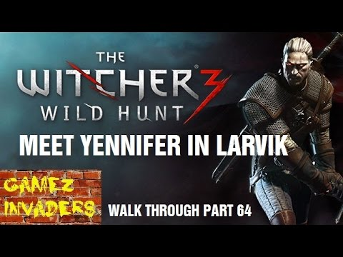 Meet Yennifer in Larvik The Witcher 3 Play Through Part 64