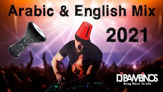 Arabic English  Mix 2021 / ميكس عربي اجنبي رمكسات اغاني 2021