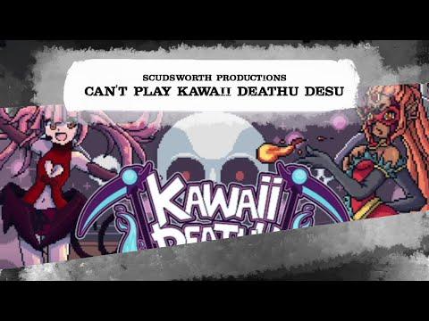Scud and Nova Can't Play Kawaii Deathu Desu - Part 1 |