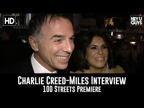 100 Streets Premiere  Charlie CreedMiles