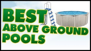 10 Best Above Ground Pool Reviews 2017