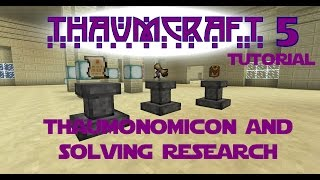 Thaumcraft 5 Tutorial - Part 2 - Thaumonomicon and Solving Research