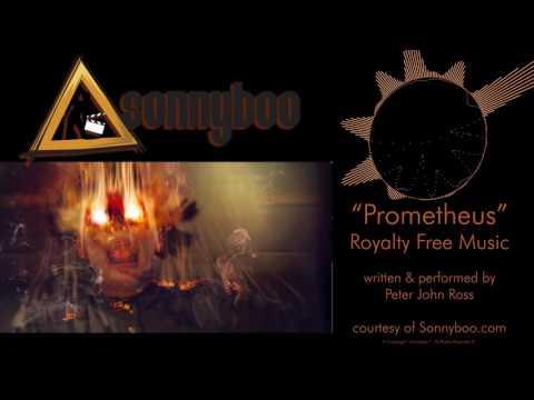 SONNYBOO's Royalty Free Music - Prometheus (instrumental) by Peter John Ross