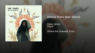 Almost There feat  Danni