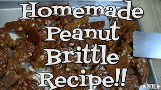 Homemade Peanut Brittle Recipe!!  Noreen