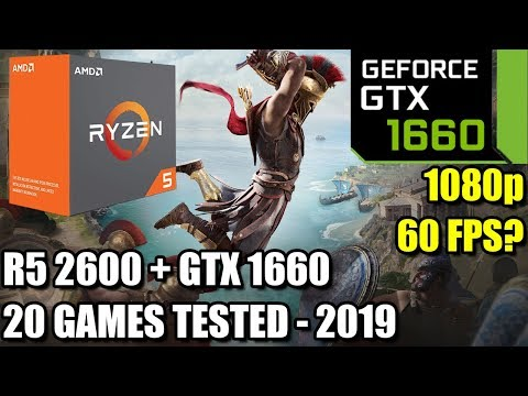 Ryzen 5 2600 Paired With A GTX 1660 - Enough For 60 FPS? - 20 Games Tested At 1080p - Benchmark PC