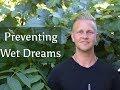 Semen Retention - Preventing Wet Dreams