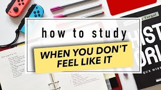 How to Study When YOU DON'T WANT TO ⇢ study motivation