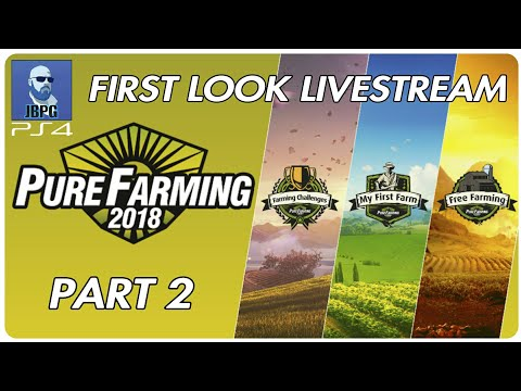 Pure Farming 18 (PS4) - First Look Livestream (Part 2)