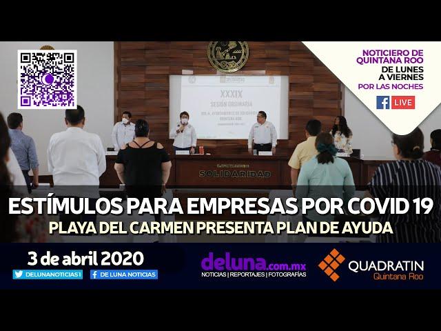 NOTICIERO DE QUINTANA ROO 3 DE ABRIL 2020