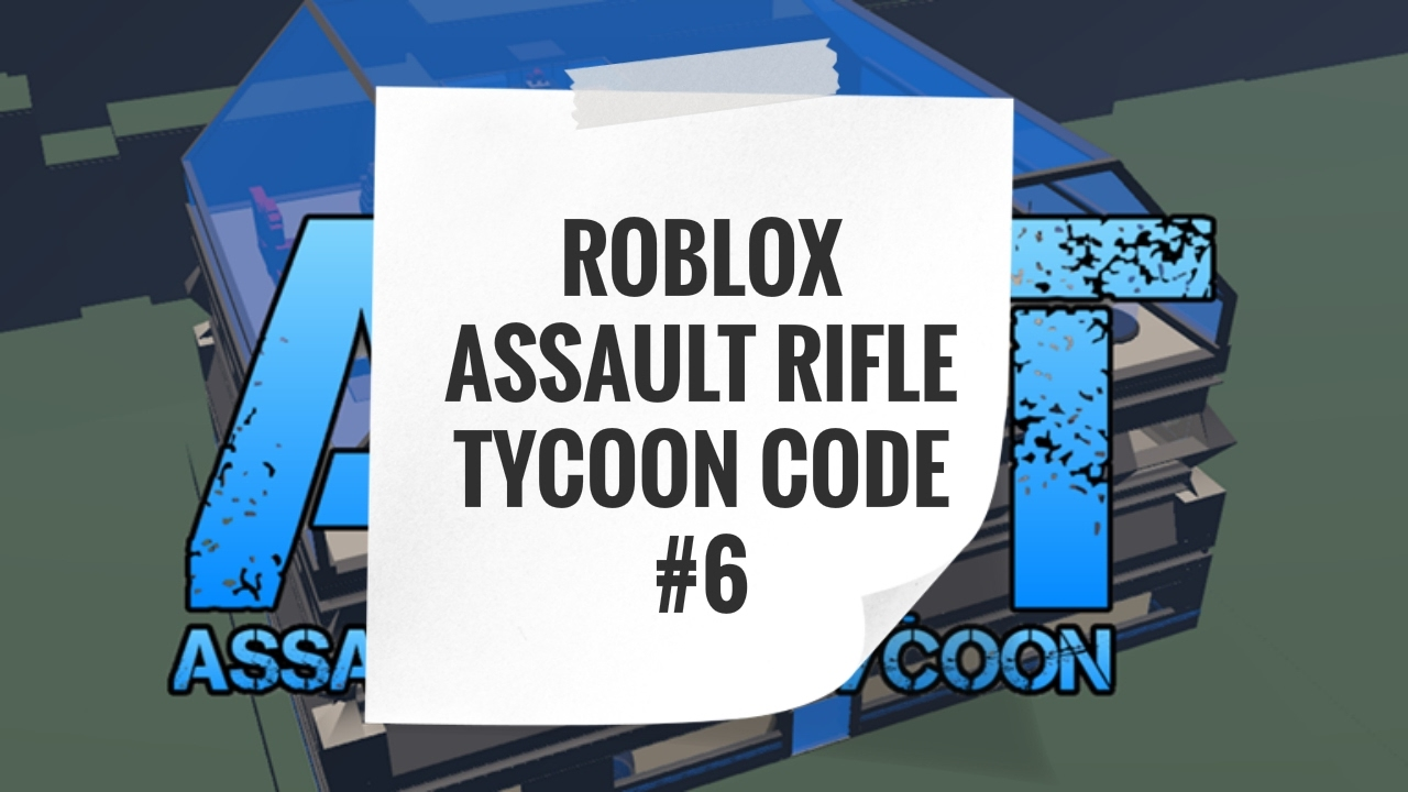 roblox assault rifle tycoon code  6