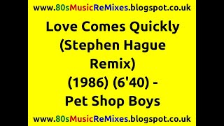 Love Comes Quickly (Stephen Hague Remix) - Pet Shop Boys | 80s Dance Music | 80s Club Mixes