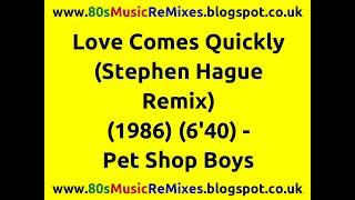 Love Comes Quickly (Stephen Hague Remix) - Pet Shop Boys | 80s Dance Music | 80s Club Mixes
