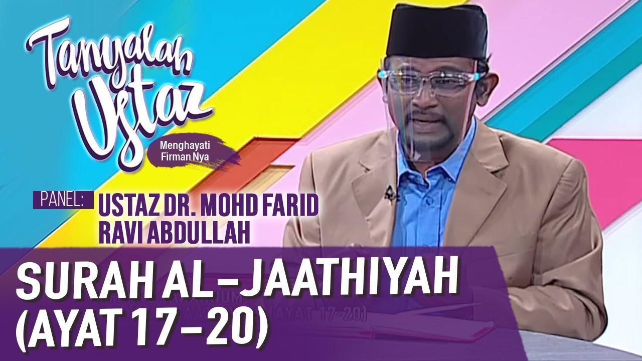 Download Tanyalah Ustaz (2021) | Tafsir & Tarannum: Surah Al-Jaathiyah (Ayat 17-20) (Fri, Feb 12)