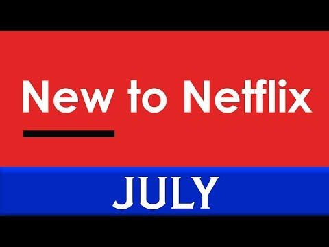 New to Netflix: July 2018